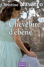 Vente Livre Numérique : La Chevelure d'ébène  - Christine Navarro