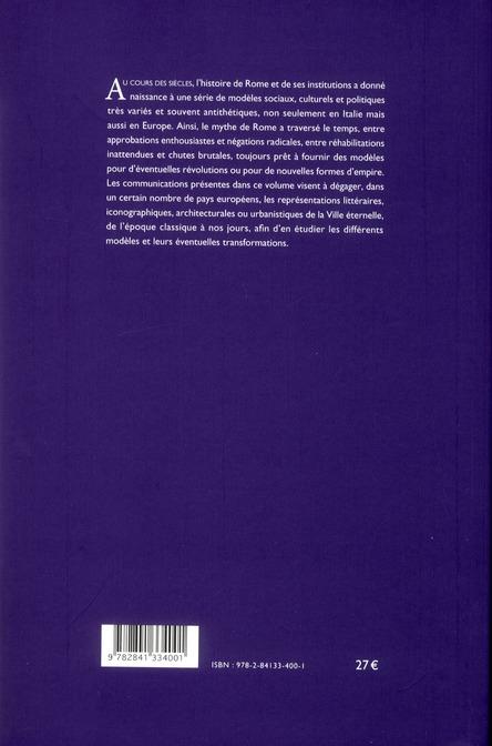 Le mythe de rome en europe. modeles et contre-modeles