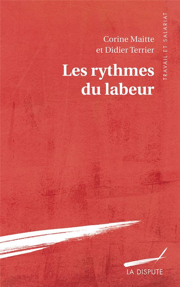 Les rythmes du labeur ; enquête sur le temps de travail en Europe occidentale ; XV-XIXe siècles