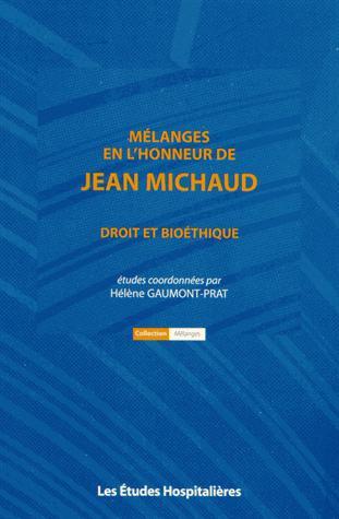 Mélanges en l'honneur de Jean Michaud ; droit et bioéthique