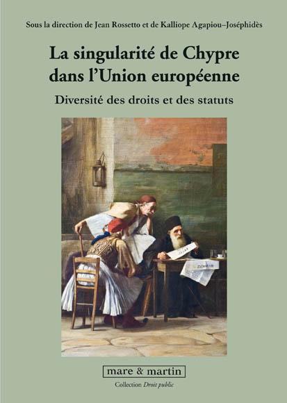 La singularité de Chypre dans l'Union européenne ; diversité de droits et des statuts