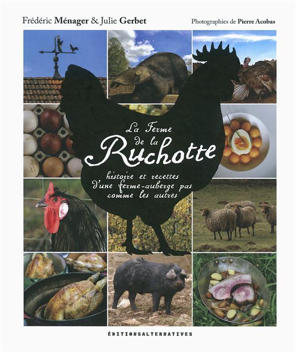 La ferme de la Ruchotte ; histoire et recettes d'une ferme