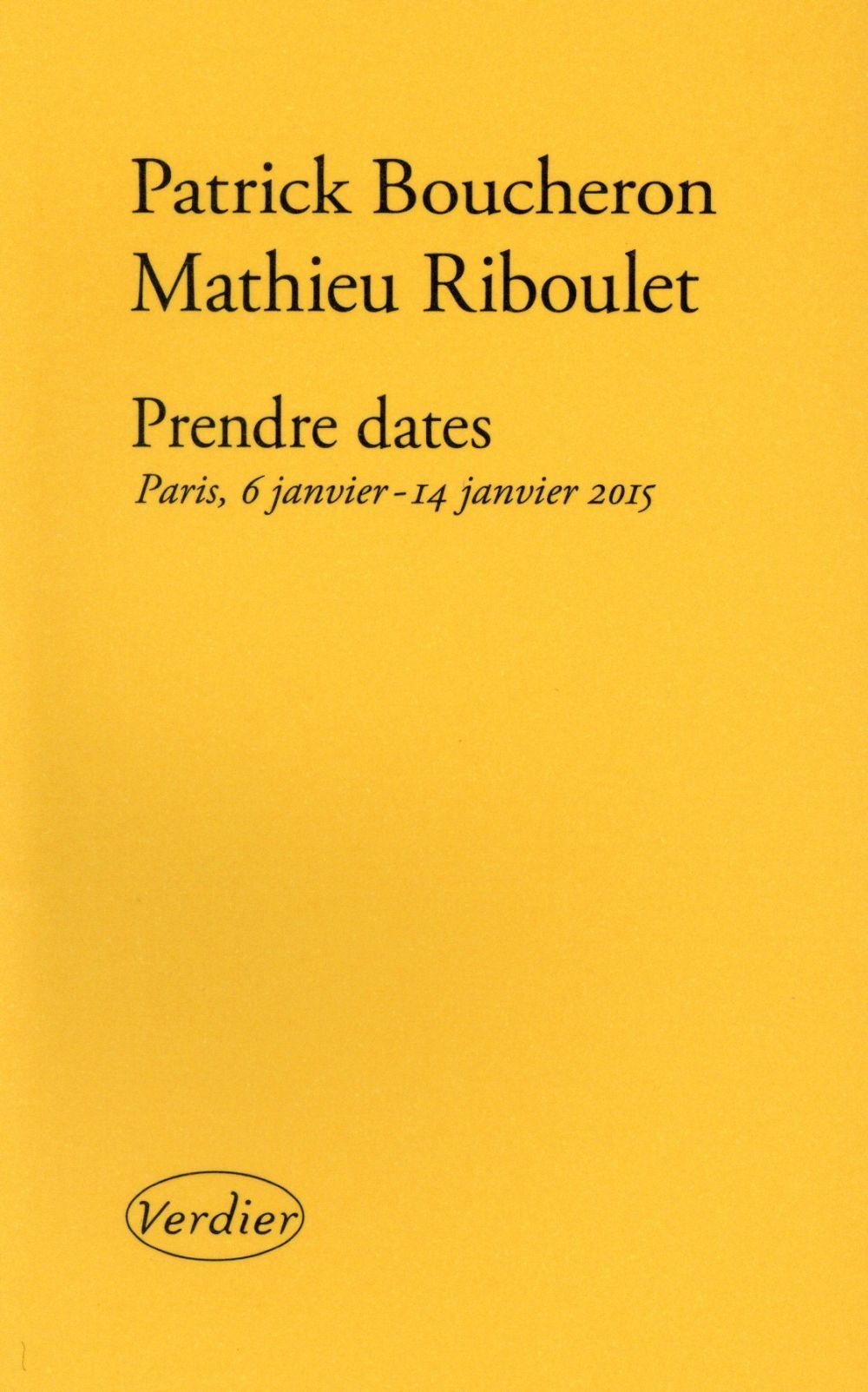 Prendre dates ; Paris, 6 janvier-14 janvier 2015