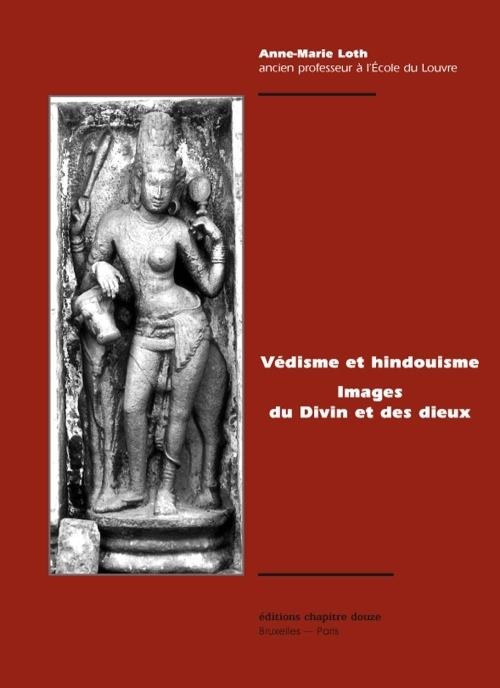 Védisme et hindouisme ; images du divin et des dieux