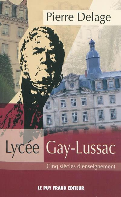 Lycee Gay-Lussac : Cinq Siecles D'Enseignement