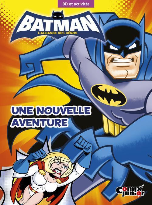 Batman - l'alliance des héros ; une nouvelle aventure