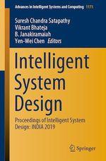 Intelligent System Design  - Yen-Wei Chen - Suresh Chandra Satapathy - B. Janakiramaiah - Vikrant Bhateja
