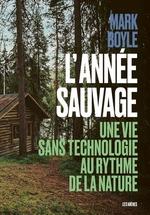 Vente Livre Numérique : L'année sauvage  - Mark Boyle - Marc Boyle