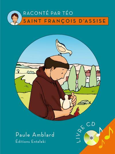 Saint François d'Assise ; raconté par Téo