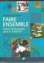 Couverture de Faire Ensemble. Outils Participatifs Pour Le Collectif, De Robina Mc Curdy