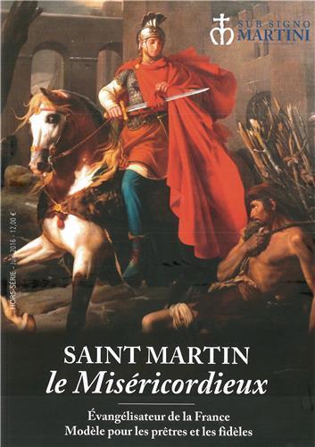 Saint martin le misericordieux ; evangelisateur de la france ; modele pour le pretres et les fideles