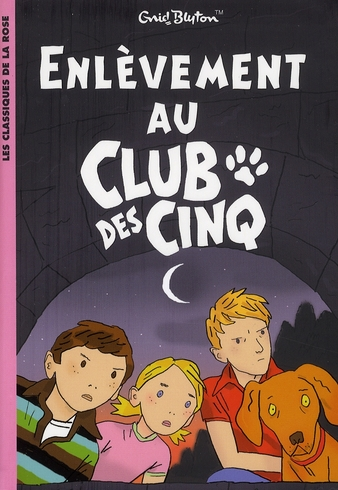 Le Club des Cinq T.15 ; enlèvement au Club des Cinq
