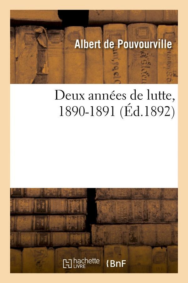 Deux annees de lutte, 1890-1891 (ed.1892)