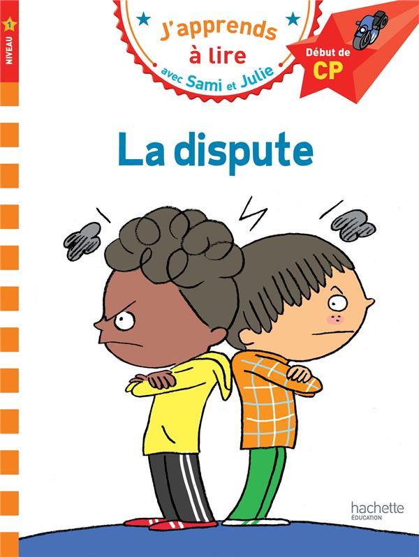 J'apprends à lire avec Sami et Julie ; CP ; niveau 1 ; la dispute