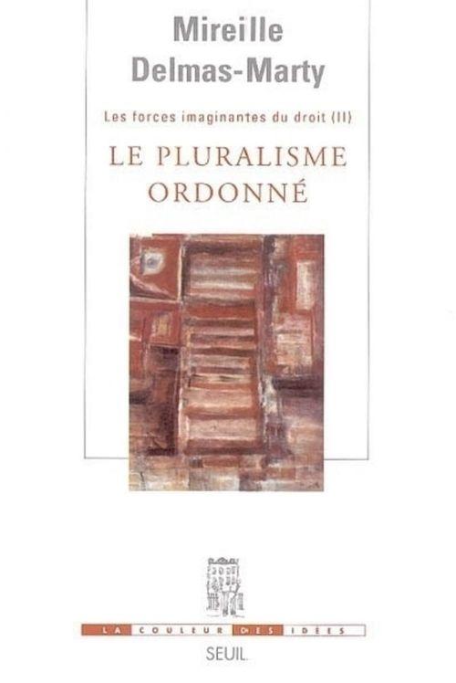 Les forces imaginantes du droit t.2 ; le pluralisme ordonné