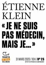 Vente EBooks : Tracts de Crise (N°25) - Je ne suis pas médecin, mais...  - Etienne KLEIN