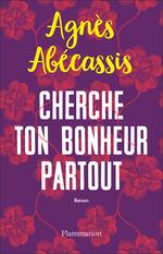 Vente Livre Numérique : Cherche ton bonheur partout  - Agnès Abécassis