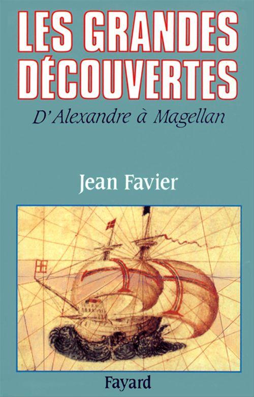 Les grandes découvertes d'Alexandre à Magellan