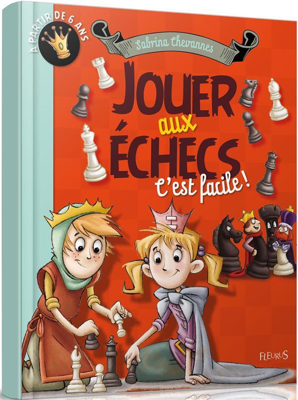 Jouer aux échecs c'est facile !
