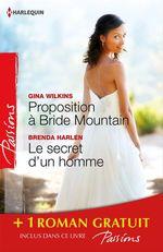 Vente EBooks : Proposition à Bride Mountain - Le secret d'un homme - Un ennemi irrésistible  - Marie Ferrarella - Gina Wilkins - Victoria Pade - Brenda Harlen
