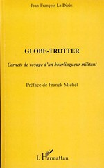 Couverture de Globe-trotter ; carnets de voyage d'un bourlingueur militant