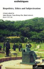 Vente Livre Numérique : Biopolitics, ethics and subjectivation  - Alain BROSSAT - Yuan-Horng Chu - Rada Ivekovic - Joyce C.H. Liu