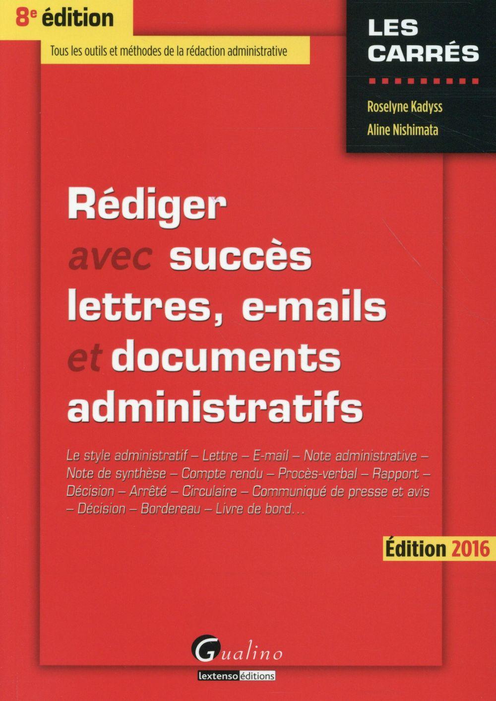 Rédiger avec succès lettres, e-mails et documents administratifs (édition 2016)
