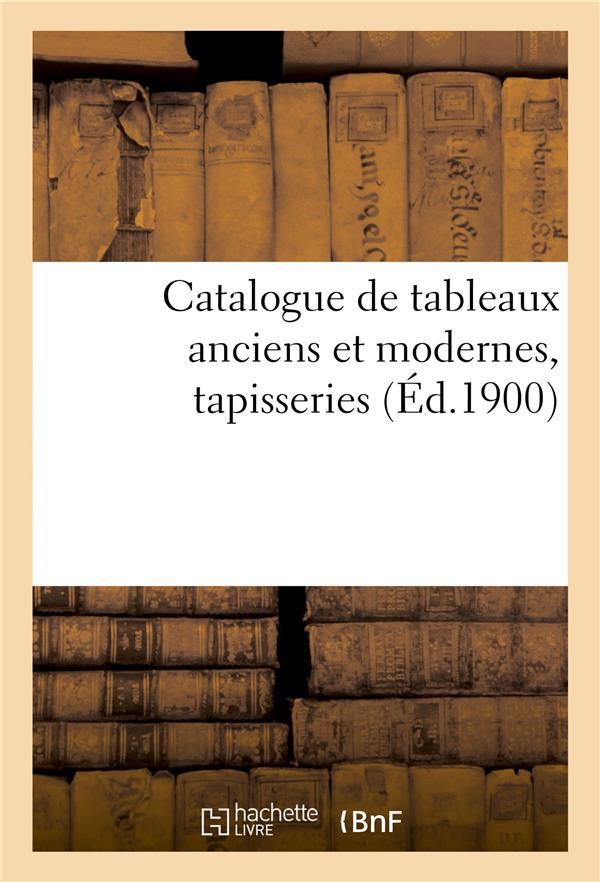 Catalogue de tableaux anciens et modernes, tapisseries