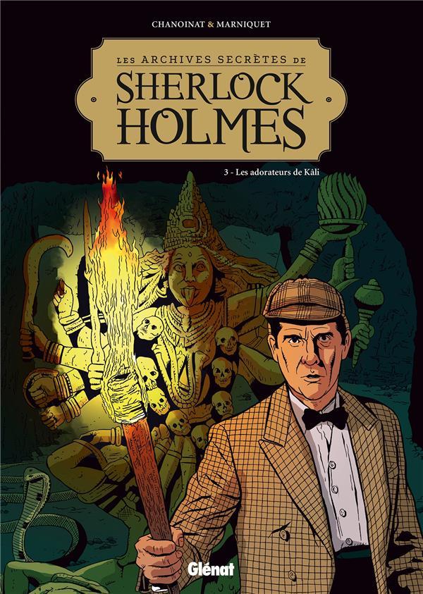 Les archives secrètes de Sherlock Holmes T.3 ; les adorateurs de Kâli