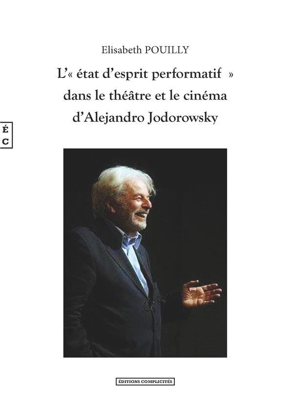 L'état d'esprit performatif dans le  théâtre et le cinéma d'Alejandro Jodorowski