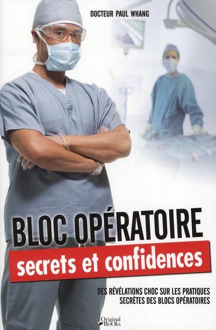 Bloc opératoire, secrets et confidences