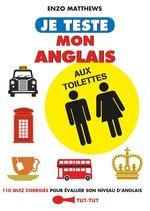 Je teste mon anglais aux toilettes  - Enzo Matthews