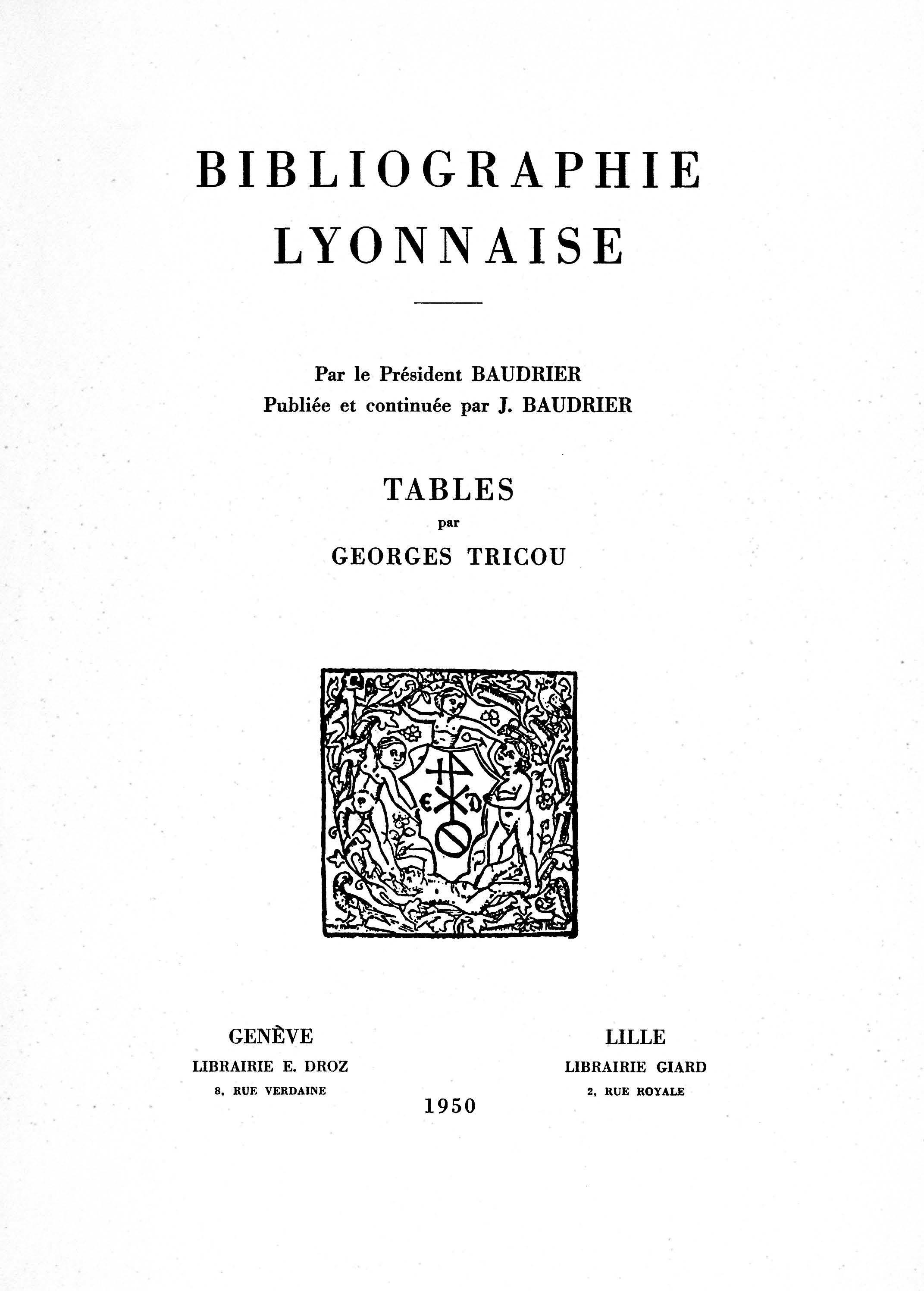 Bibliographie lyonnaise par le président Baudrier : tables  - Georges Tricou