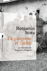 La gangrène et l'oubli  - Benjamin STORA - Benjamin Stora
