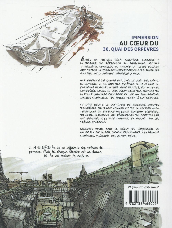 Brigade criminelle ; immersion au coeur du 36, quai des Orfèvres