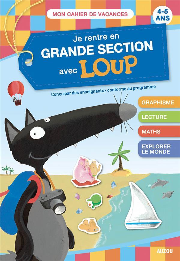 Cahier de vacances ; je rentre en GS avec Loup
