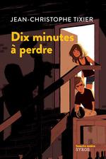 Vente Livre Numérique : Dix minutes à perdre  - Jean-Christophe Tixier