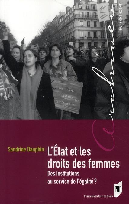 L'Etat et les droits des femmes ; des institutions au service de l'égalité