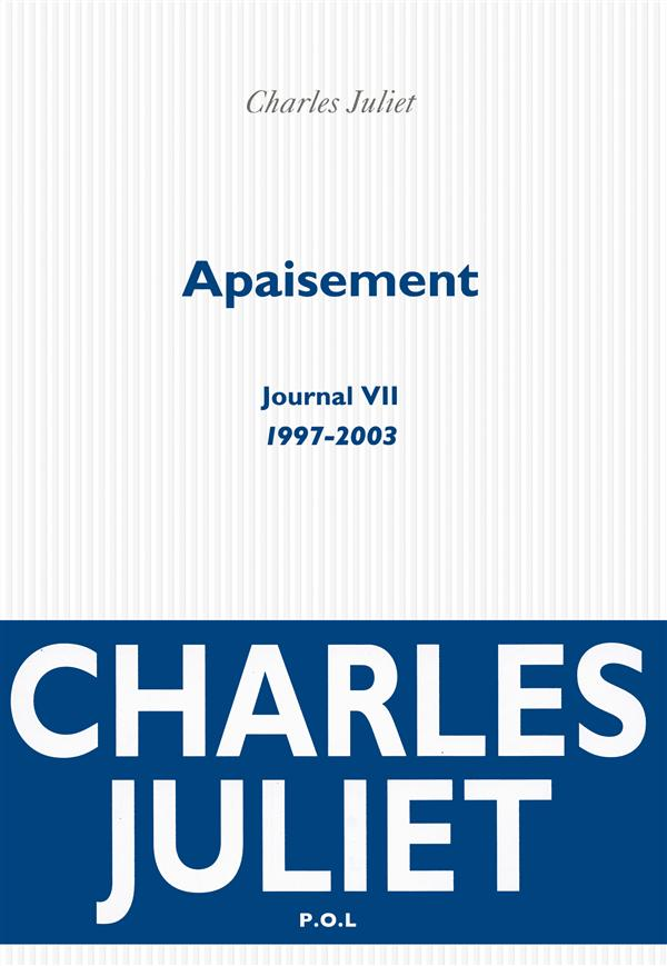 Apaisement ; journal VII (1997-2003)