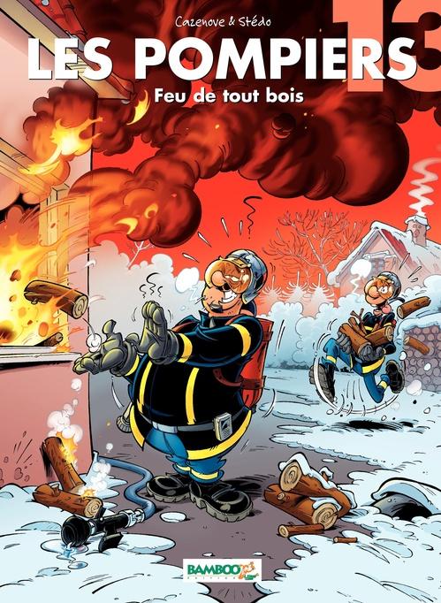 Les pompiers T.13 ; feu de tout bois
