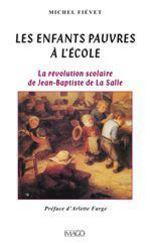 Les enfants pauvres à l'école - La Révolution scolaire de Jean-Baptiste de la Salle