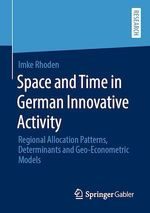 Space and Time in German Innovative Activity  - Imke Rhoden