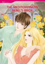Vente Livre Numérique : Harlequin Comics: The Mediterranean Rebel's Bride  - Lucy Gordon - Mon Ito