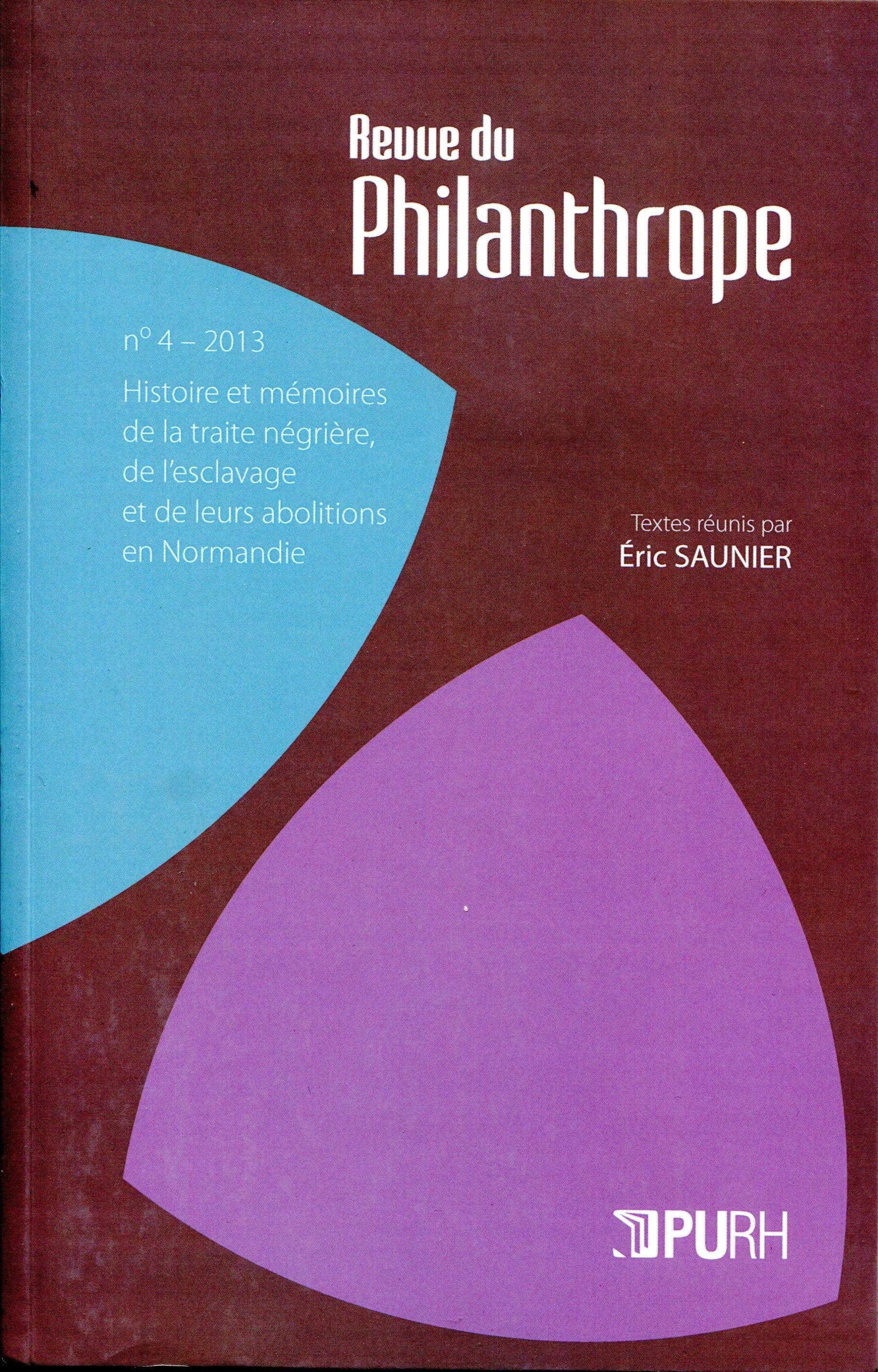 La revue du philanthrope, n  4/2013. histoire et memoires de la trait e negriere, de l'esclavage et