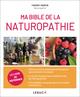 Ma bible de la naturopathie  - Thierry Morfin
