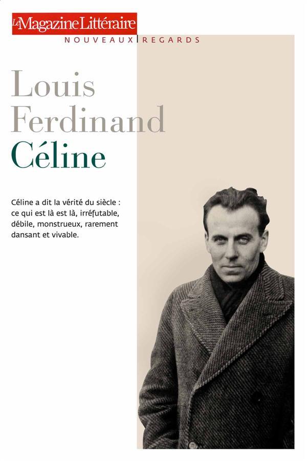 Le Magazine Litteraire; Louis Ferdinand Celine