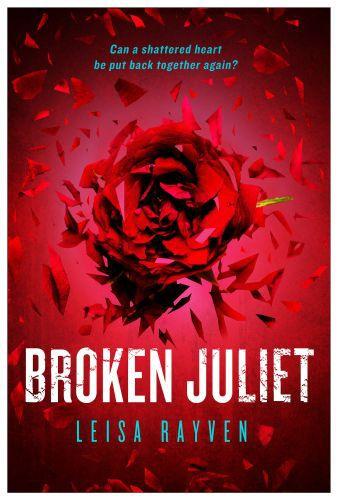 Vente EBooks : Broken Juliet  - Leisa RAYVEN
