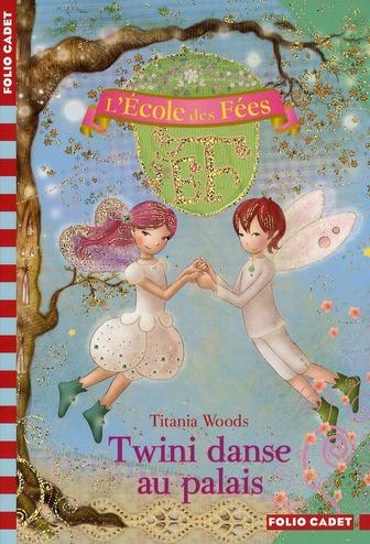 L'école des fées T.11 ; Twini danse au palais