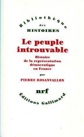 Le peuple introuvable ; histoire de la représentation démocratique en France
