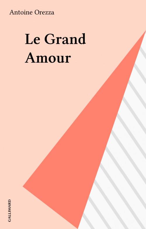 Le Grand Amour  - Antoine Orezza